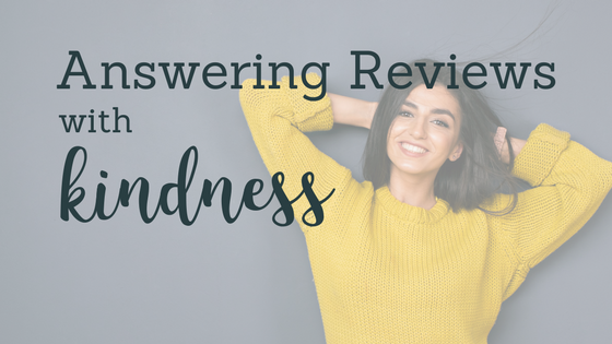 Answering Reviews With Kindness
