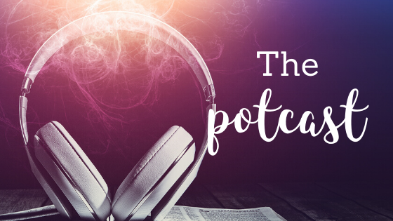 Listen to our Potcast!